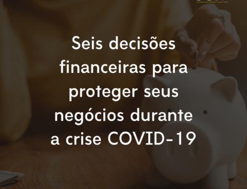 6 dicas financeiras para proteger seus negócios durante a crise COVID-19
